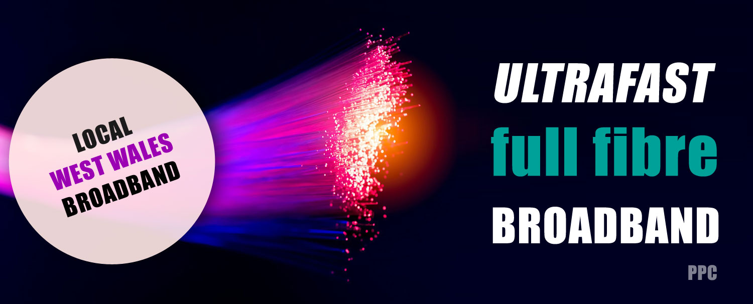 FTTP Full Fibre Broadband In Pembrokeshire and West Wales